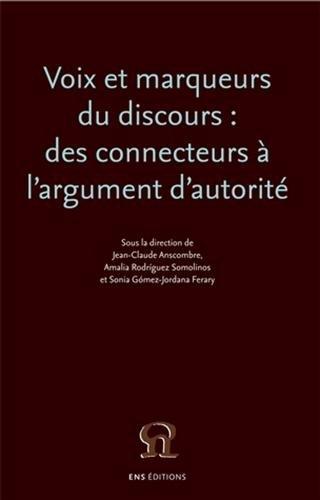 9782847883589: Voix et marqueurs du discours : des connecteurs à l'argument d'autorité