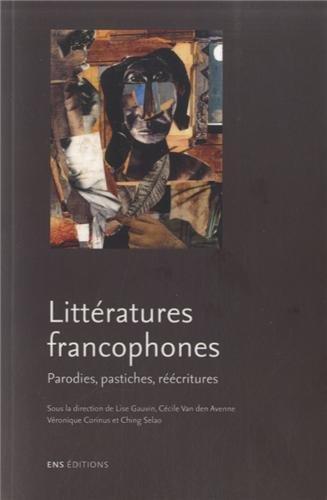 9782847883619: Parodies, pastiches, réécritures. Modèles dans les littératures francophones