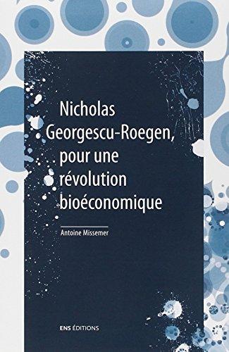 9782847884029: Nicholas Georgescu-Roegen, pour une révolution bioéconomique