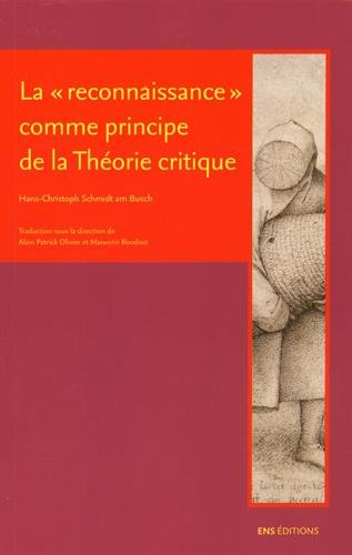9782847887235: La Reconnaissance Comme Principe de la Theorie Critique