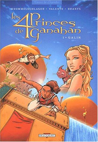 9782847891690: Les Quatre Princes de Ganahan, tome 1 : Galin
