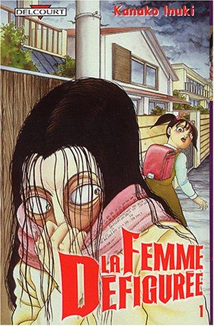 9782847891911: La Femme défigurée, Tome 1 (French Edition)
