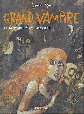 9782847892628: Grand Vampire, tome 5 : La Communauté des magiciens