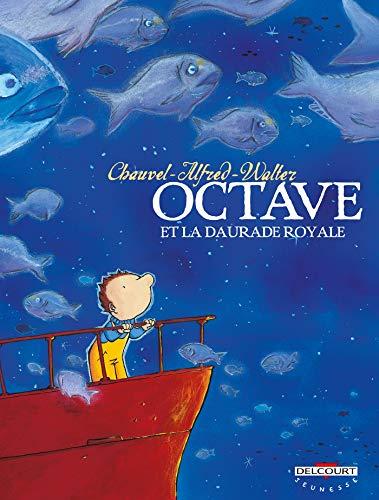 9782847893335: Octave, tome 2 : La Daurade royale - Sélection du Comité des mamans Printemps 2004 (6-9 ans)