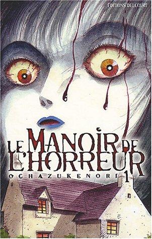 9782847893762: Le Manoir de l'horreur, tome 1