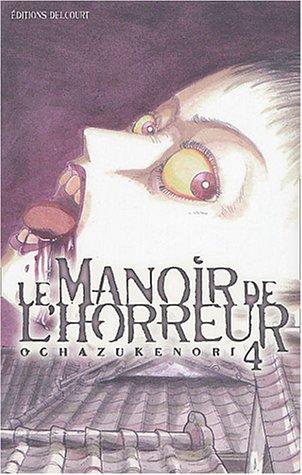 9782847895070: Le Manoir de l'horreur, tome 4