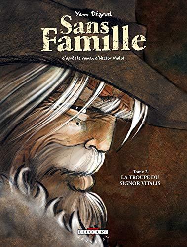 9782847895179: Sans Famille, Tome 2 : La troupe du Signor Vitalis (Jeunesse)