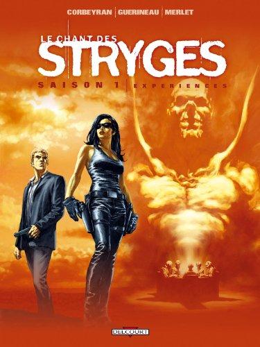 CHANT DES STRYGES SAISON 1 T.04 : EXPÉRIENCES: CORBEYRAN ÉRIC