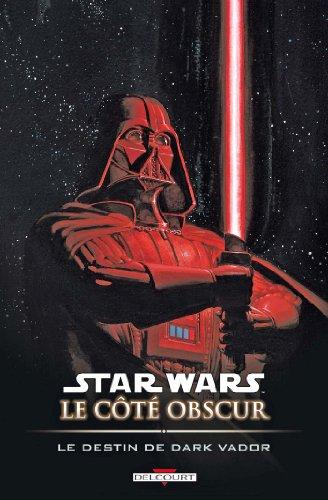 9782847897944: Star Wars, Le c�t� obscur, Tome 5 : Le destin de Dark Vador