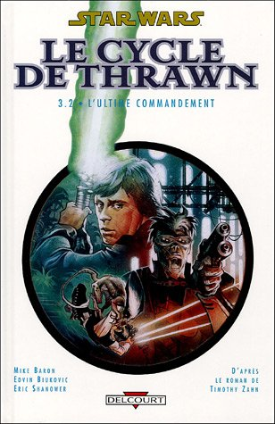 9782847898507: Star Wars - Le Cycle de Thrawn, Tome 3 : L'Ultime commandement : Volume 2 (French edition)