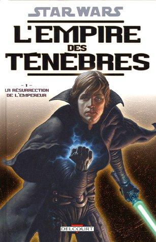 9782847898880: Star Wars, L'empire des ténèbres, Tome 1 : La Résurrection de l'Empereur