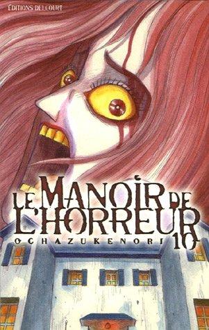 9782847899139: Le Manoir de l'horreur, Tome 10 (French Edition)