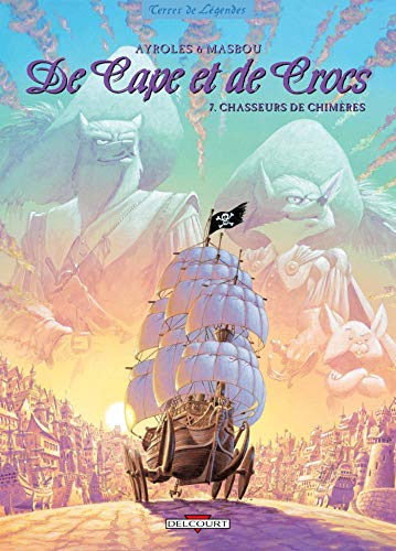 9782847899252: De Cape et de Crocs, Tome 7 : Chasseurs de chimères