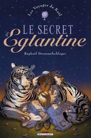 9782847899771: Les voyages de Kaël, Tome 2 : Le secret d'Eglantine