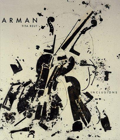 9782847910438: Arman : De l'inclusion dans l'oeuvre d'Arman ou l'apesanteur immobile