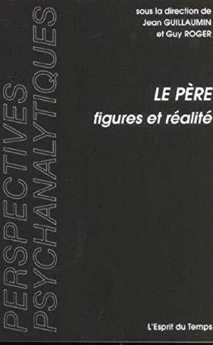 Le père : Figures, réalités: Guy Roger, Jean Guillaumin