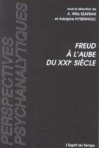 Freud à l'aube du XXIe siècle: Adolphe Nysenholc, Willy Szafran