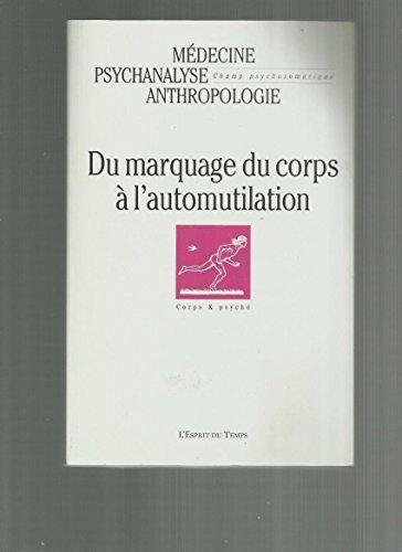 9782847950380: Champ Psychosomatique, N� 36/2004 : Du marquage au corps � l'automutilation