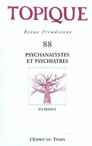 TOPIQUE N 88 PSYCHANALYSTES ET PSYCHIATRES: COLLECTIF