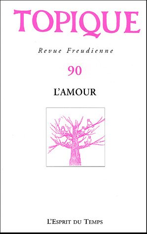 9782847950472: Topique, N� 90, Mars 2005 : L'amour