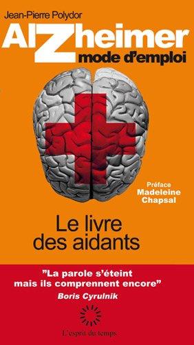 9782847952155: Alzheimer mode d'emploi - Le Livre des Aidants (2ed)