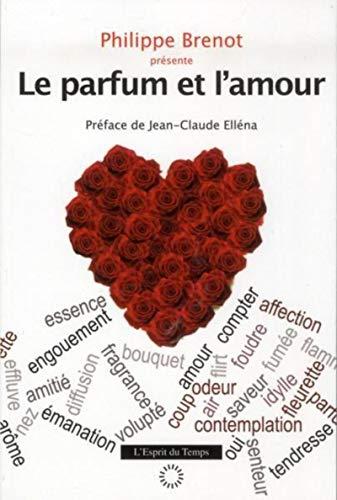 9782847952414: Le parfum et l'amour
