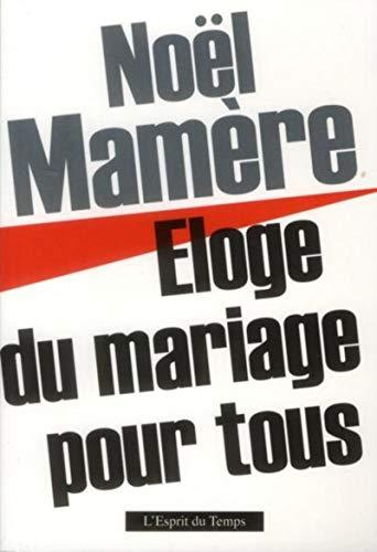 Eloge du mariage pour tous: Noël Mamère