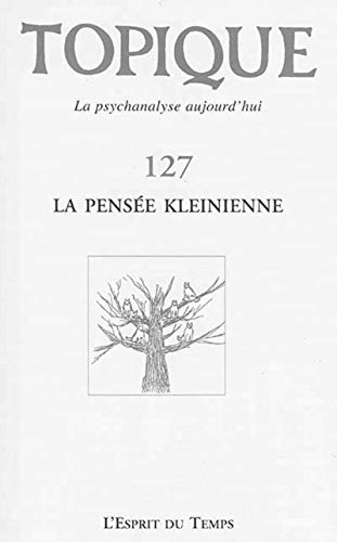 Topique, N° 127/2014 : La pensée kleinienne