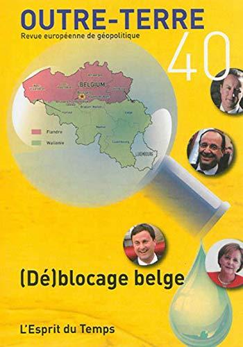 Outre-Terre, N° 40, Juillet-septembre 2014 : (Dé)blocage belge