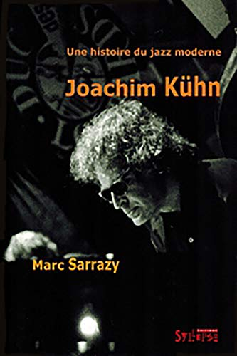 Une histoire du jazz j kurn: Sarrazy, Marc