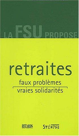 9782847970456: Retraites : Faux probl�mes, vraies solidarit�s
