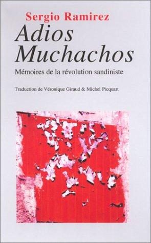 9782847970906: Adios Muchachos ! Mémoires de la révolution sandiniste