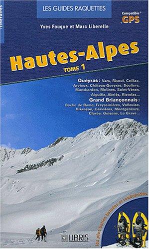 9782847990805: Hautes-Alpes : Tome 1, Queyras, Grand Brian�onnais sud, Grand Brian�onnais nord