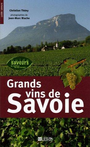 9782847991000: Grands vins de Savoie (Guide Saveurs)