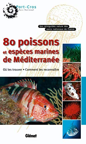 9782847991239: 80 Poissons et espèces marines de Méditerranée