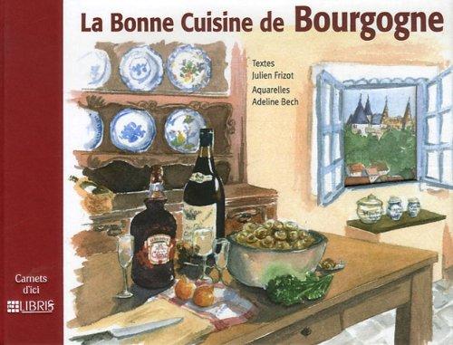 9782847991383: La Bonne Cuisine De Bourgogne