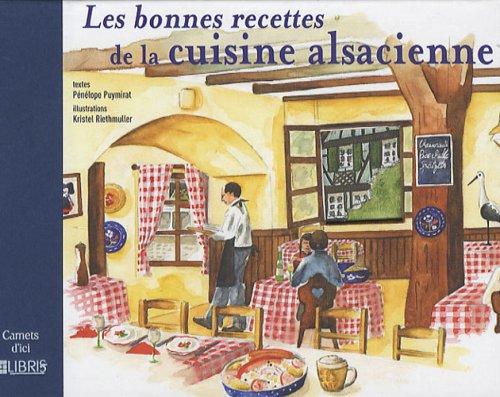 9782847991635: Les bonnes recettes de la cuisine alsacienne (Carnets d'ici)