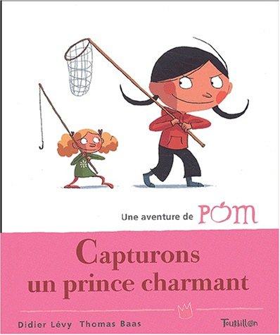 9782848010458: Capturons un prince charmant