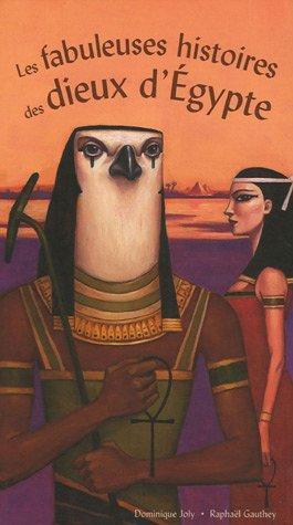 9782848011455: Les fabuleuses histoires des dieux d'Egypte