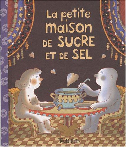 9782848013862: La petite maison de sucre et de sel