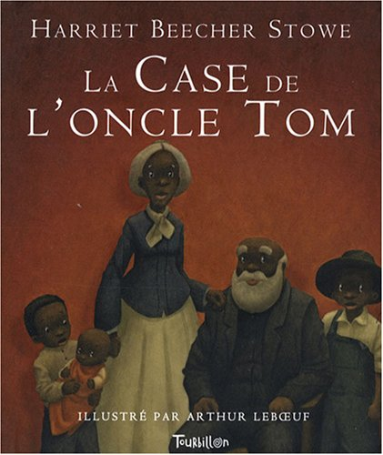 La Case de l'oncle Tom (French Edition) (2848013966) by Harriet Beecher Stowe
