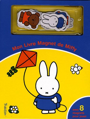 Mon livre magnet de Miffy (French Edition) (2848014342) by Dick Bruna