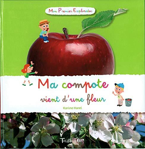9782848014685: Ma Compote Vient D'Une Fleur (French Edition)