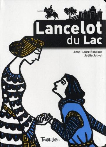 Lancelot du Lac (Légendaire): Anne-Laure Bondoux