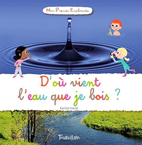 9782848015439: D'Ou Vient L'Eau Que Je Bois ? (Tb.Prem.Explo) (French Edition)