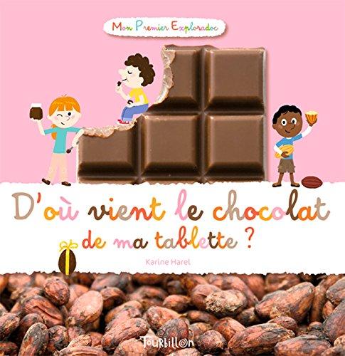 9782848015606: D'où vient le chocolat de ma tablette ?