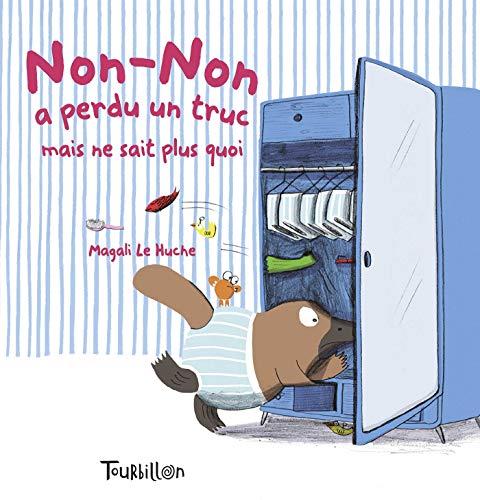 9782848016191: Non-Non a Perdu Un Truc Mais Ne Sait Plus Quoi (Tb.Non-Non) (French Edition)