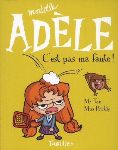9782848017372: Mortelle Adèle, Tome 3 : C'est pas ma faute !