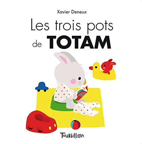 TROIS POTS DE TOTAM (LES): DENEUX XAVIER
