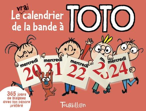 9782848018522: Le vrai calendrier de la bande à Toto : 365 jours pour rigoler avec ton cancre préféré